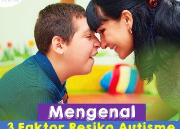 Mengenal 3 Faktor Risiko Autisme